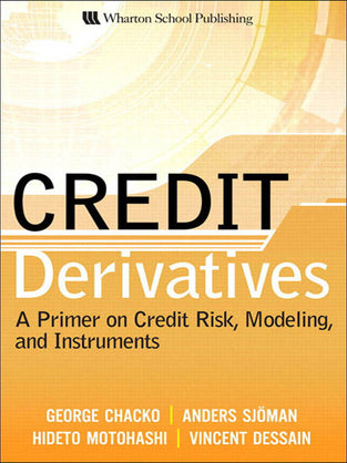 Credit Derivatives: A Primer On Credit Risk, Modelling, And Instruments (Hb)