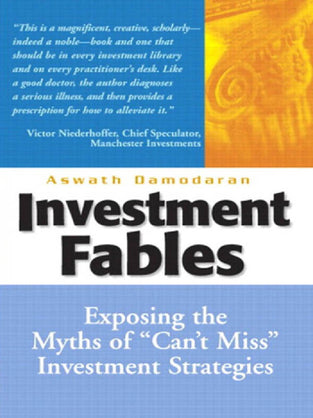 "Investment Fables: Exposing The Myths Of ""Can'T Miss"" Investment Strategies (H"