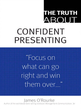 Truth About, The: Confident Presenting