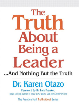 Truth About Being a Leader, The: ...And Nothing but the Truth