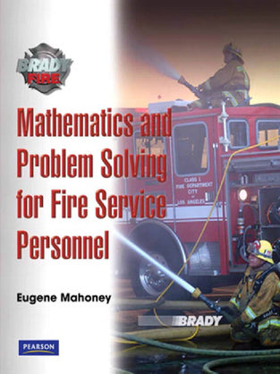 Mathematics and Problem Solving for Fire Service Personnel: A Worktext for Student Achievement