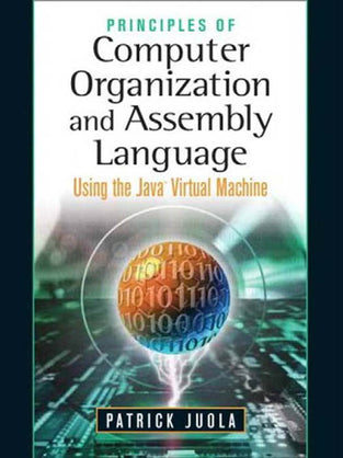 Principles of Computer Organization and Assembly Language: Using the Java Virtual Machine