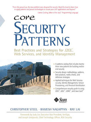 Core Security Patterns: Best Practices and Strategies for J2EE?, Web Services, and Identity Manageme