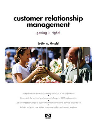 Customer Relationship Management: Getting It Right!