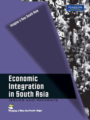 Economic Integration in South Asia: Issues and Pathways