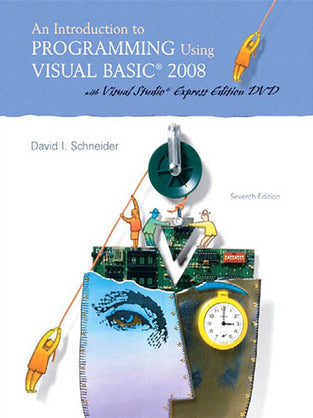 Introduction to Programming Using Visual Basic 2008, An
