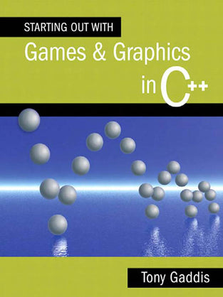 Starting Out with Games and Graphics in C++