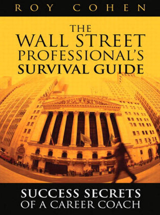 Wall Street Professional?s Survival Guide, The: Success Secrets of a Career Coach