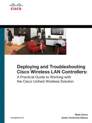 Deploying and Troubleshooting Cisco Wireless LAN Controllers