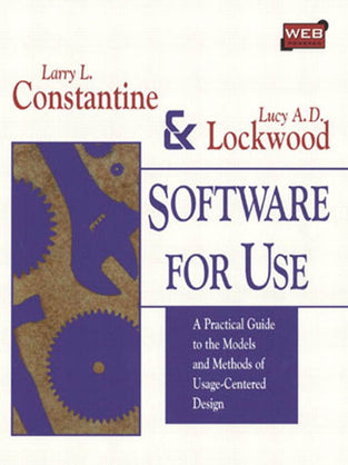 Software for Use: A Practical Guide to the Models and Methods of Usage-Centered Design