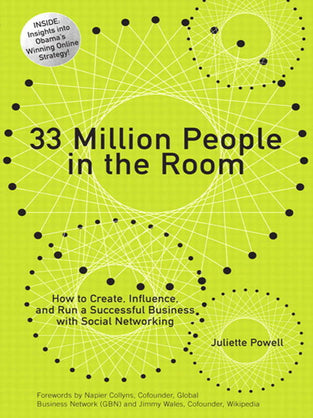 33 Million People in the Room: How to Create, Influence, and Run a Successful Business with Social N