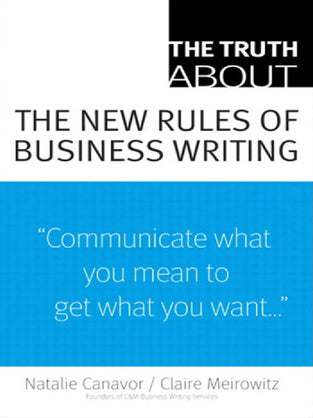 Truth About the New Rules of Business Writing, The