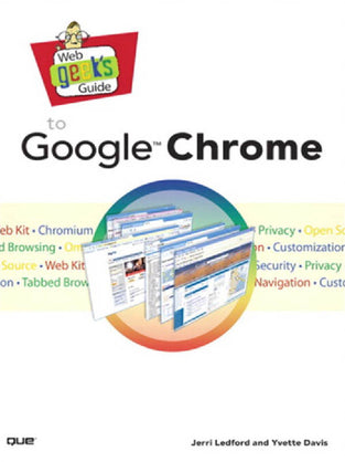 Web Geek?s Guide to Google Chrome
