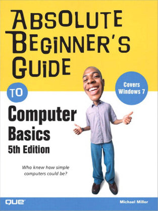 Absolute Beginner?s Guide to Computer Basics