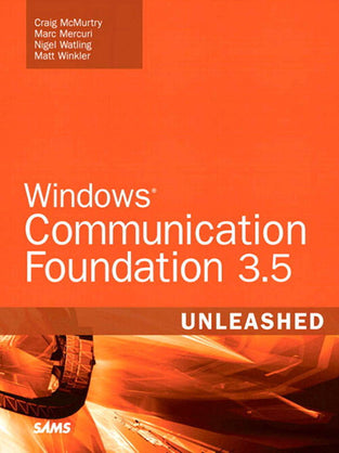 Windows Communication Foundation 3.5 Unleashed