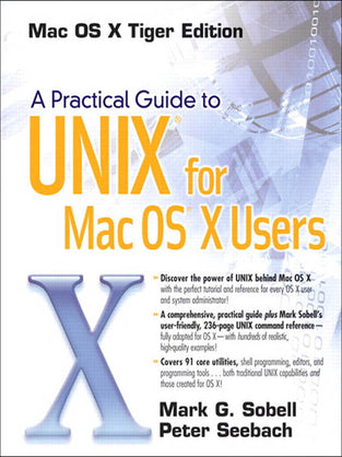 Practical Guide to UNIX? for Mac OS? X Users, A