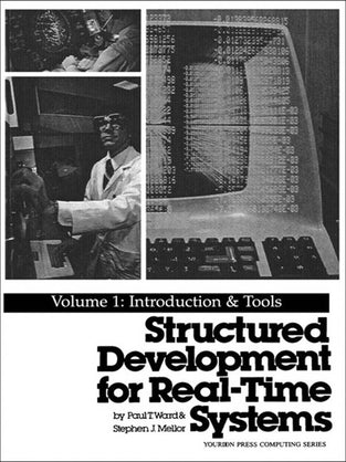 Structured Development for Real-Time Systems: Vol. I: Introduction and Tools