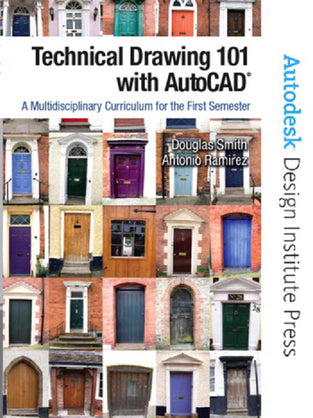 Technical Drawing 101 with AutoCAD®: A Multidisciplinary Curriculum for the First Semester