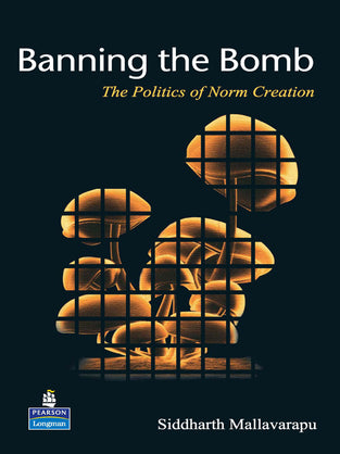 Banning the Bomb: The Politics of Norm Creation