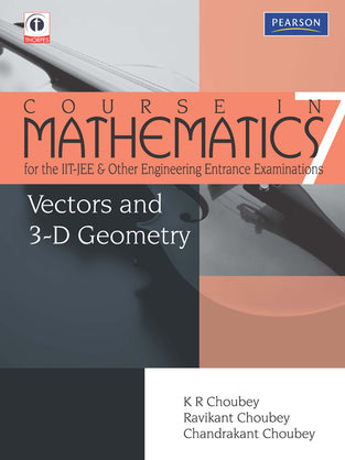 Vector and 3-D Geometry: Course in Mathematics for the IIT-JEE and Other Engineering Entrance Examin