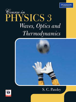 Course in Physics 3: Waves, Optics and Thermodynamics