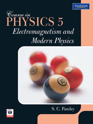 Course in Physics 5: Electromagnetism & Modern Physics