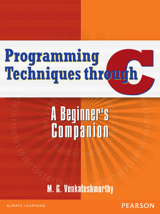 Programming Techniques through C: A Beginner's Companion
