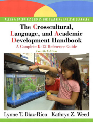 Crosscultural, Language, and Academic Development Handbook, The: A Complete K-12 Reference Guide