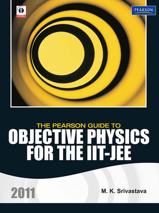 Pearson Guide to Objective Physics for the IIT-JEE, The