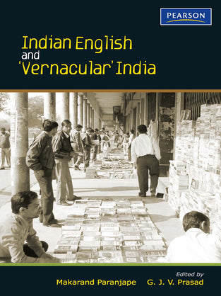 Indian English and 'Vernacular' India