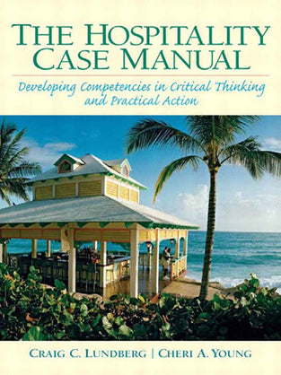 Hospitality Case Manual, The: Developing Competencies In Critical Thinking and Practical Action