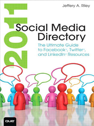 2011 Social Media Directory: The Ultimate Guide to Facebook®, Twitter®, and LinkedIn® Resources