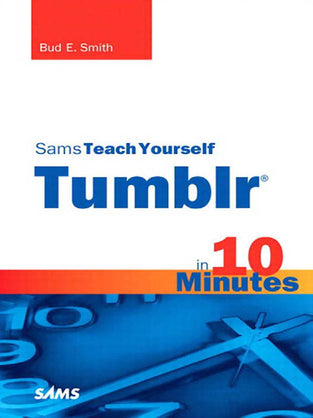 Sams Teach Yourself Tumblr® in 10 Minutes