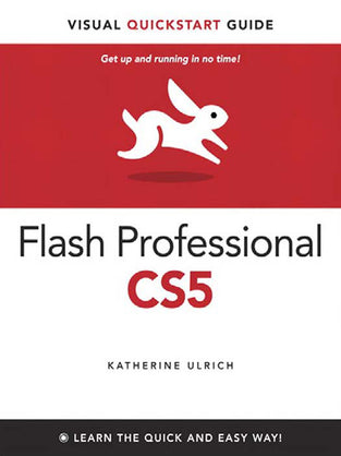Adobe Flash Professional CS5 for Windows and Macintosh: Visual QuickStart Guide