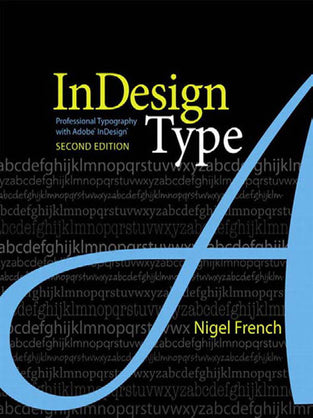 InDesign Type: Professional Typography with Adobe® InDesign®