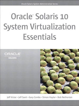 Oracle Solaris 10 System Virtualization Essentials