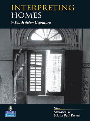 Interpreting Homes in South Asian Literature