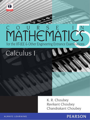 Calculus 1: Course in Mathematics for the IIT-JEE and Other Engineering Entrance Examinations