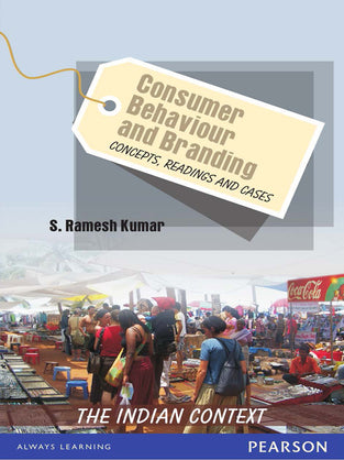 Consumer Behaviour and Branding: Concepts, Readings and Cases – The Indian Context