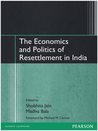 Economics and Politics of Resettlement in India, The