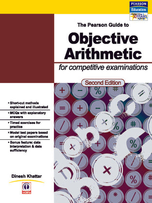 Pearson Guide to Objective Arithmetic for Competitive Examinations, The