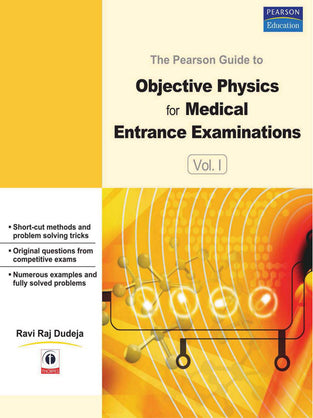 Pearson Guide to Objective Physics for Medical Entrance Examinations Volume I, The