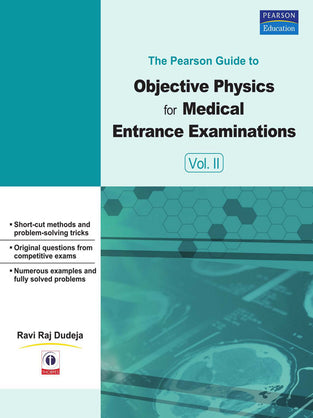 Pearson Guide to Objective Physics for Medical Entrance Examinations Volume II, The