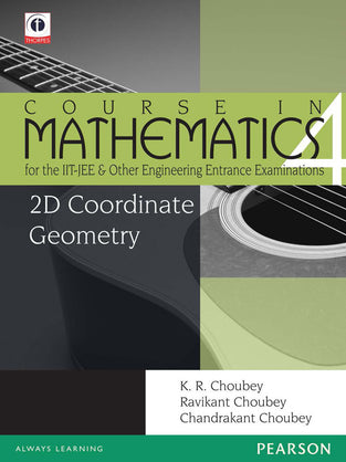 2D Coordinate Geometry : Course in Mathematics for the IIT-JEE and Other Engineering Entrance Examinations