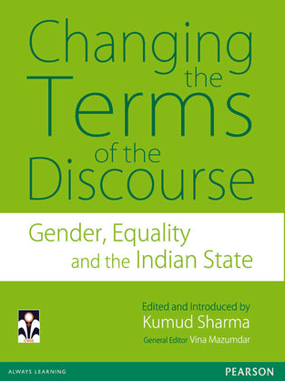 Changing the Terms of the Discourse : Gender, Equality and the Indian State