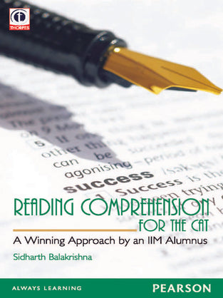 Reading Comprehension for the CAT : A Winning Approach by an IIM Alumnus