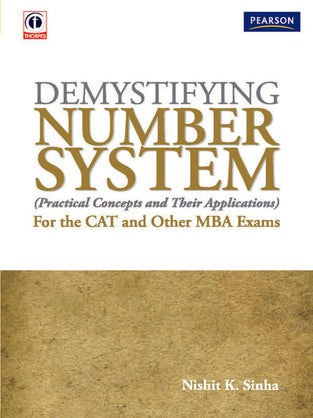 Demystifying Number System (Practical Concepts and Their Applications): For the CAT and Other MBA Ex