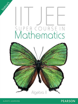 IIT-JEE Super Course In Mathematics: Algebra - II