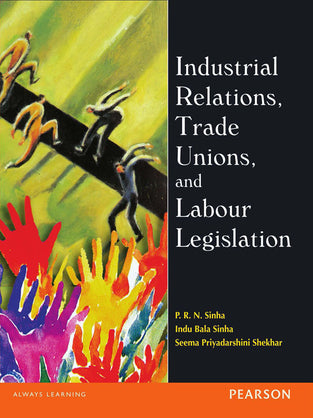 Industrial Relations, Trade Unions, and Labour Legislation
