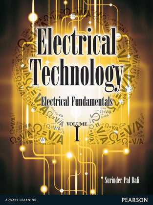Electrical Technology, Vol1: Electrical Fundamentals